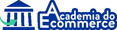 Academia do Ecommerce - Tudo o que você precisa saber sobre E-commerce
