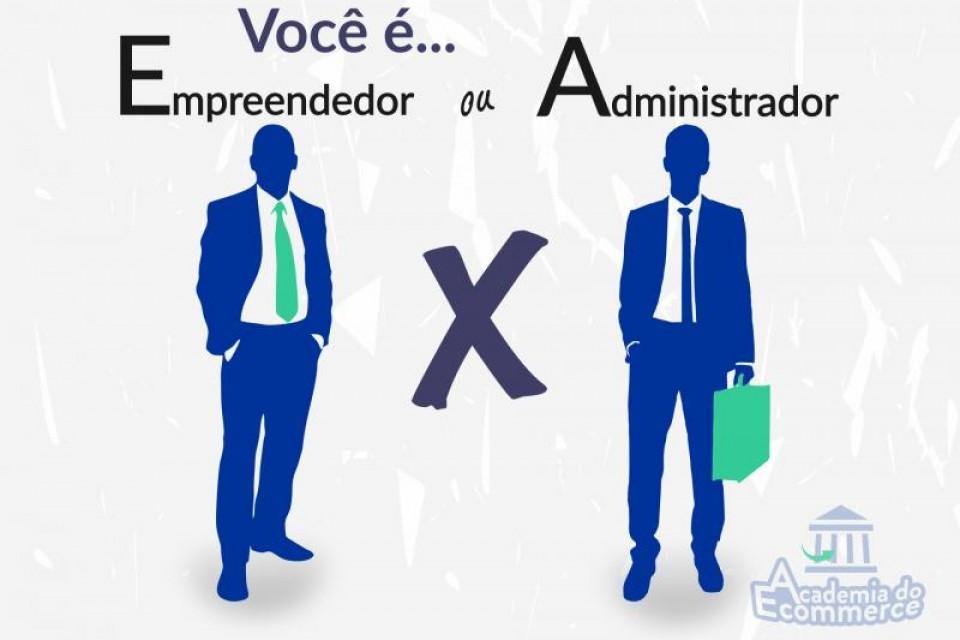 Você é Empreendedor ou Administrador?
