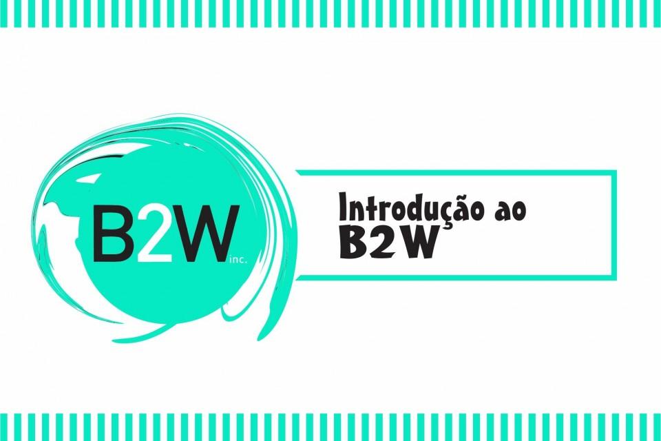 Introdução ao B2W