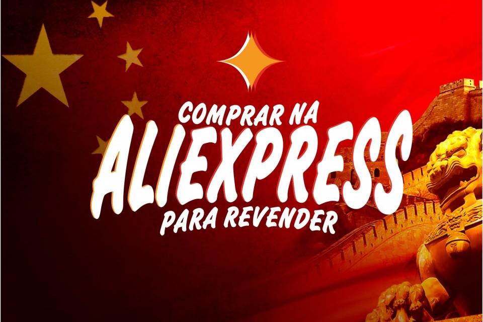 Vale a Pena Comprar no AliExpress para Revender na Internet?