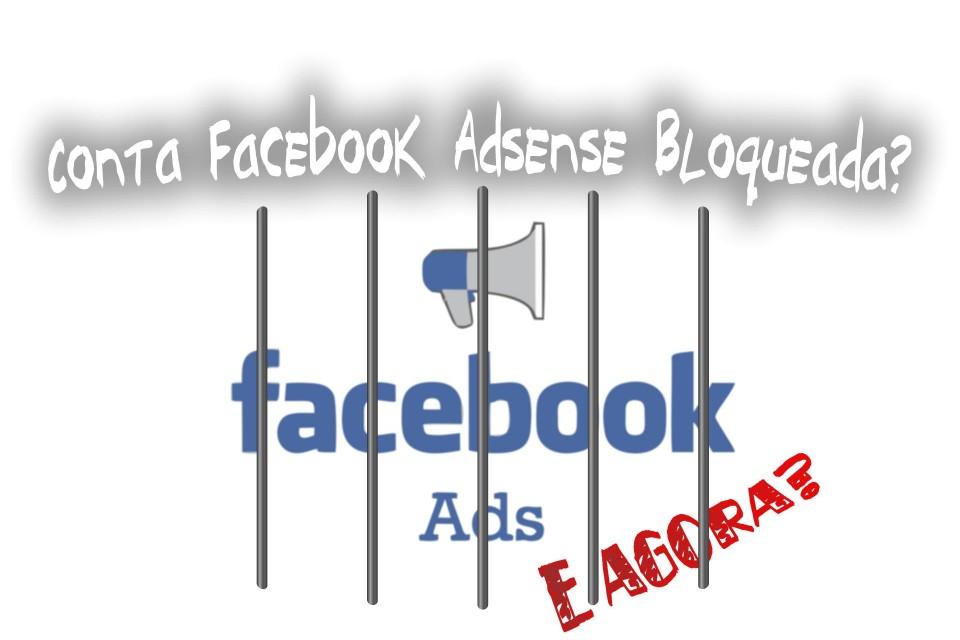 Conta de Facebook Adsense bloqueada: saiba como evitar