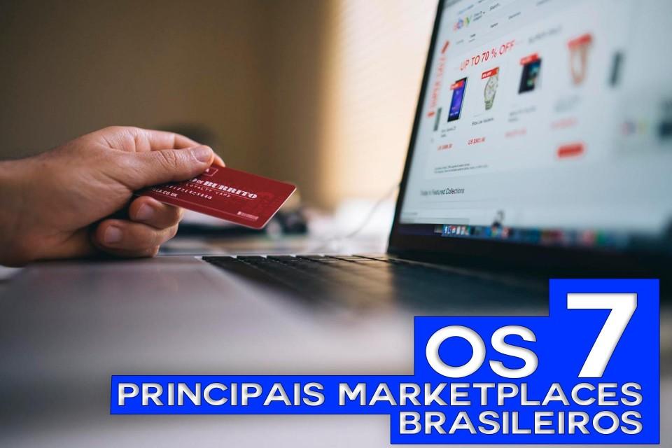 OS 7 MAIORES MARKETPLACES BRASILEIROS