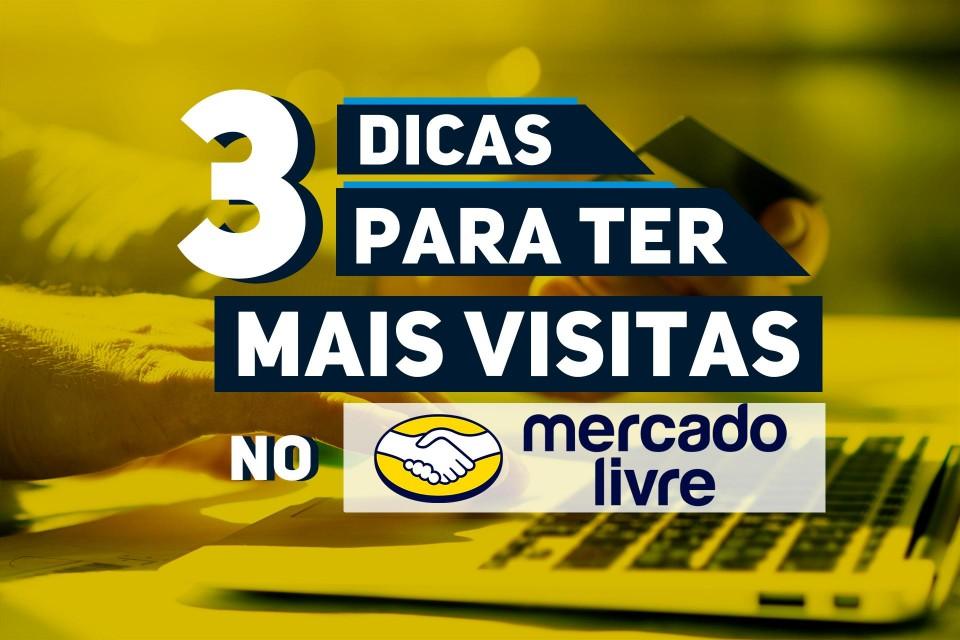 3 DICAS PARA TER MAIS VISITAS NO MERCADO LIVRE!