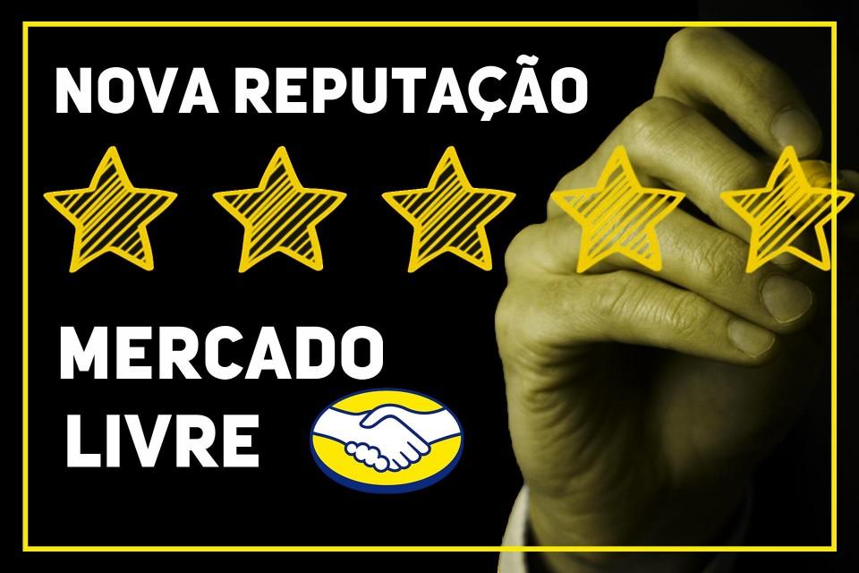 NOVA REPUTAÇÃO MERCADO LIVRE 2019