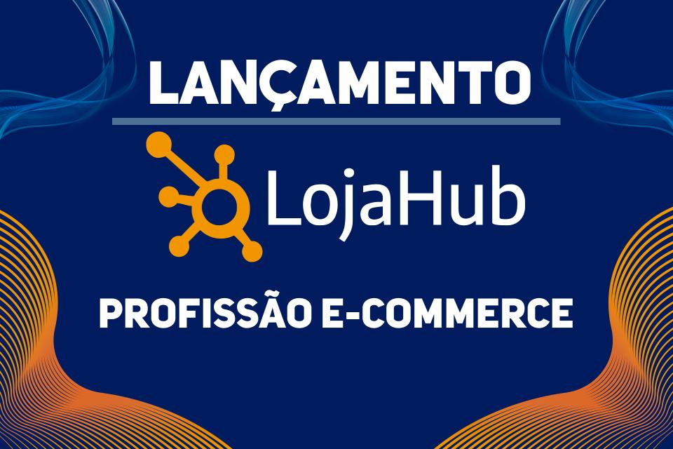 Como foi o lançamento do LojaHub no evento Profissão E-commerce 2019