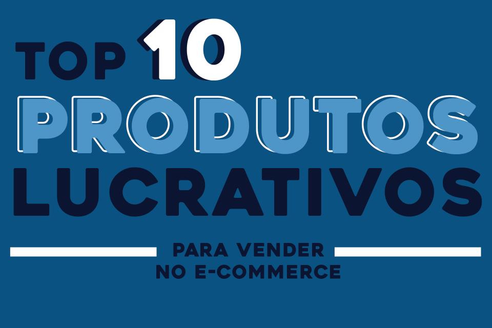 10 PRODUTOS LUCRATIVOS PARA VENDER NA INTERNET