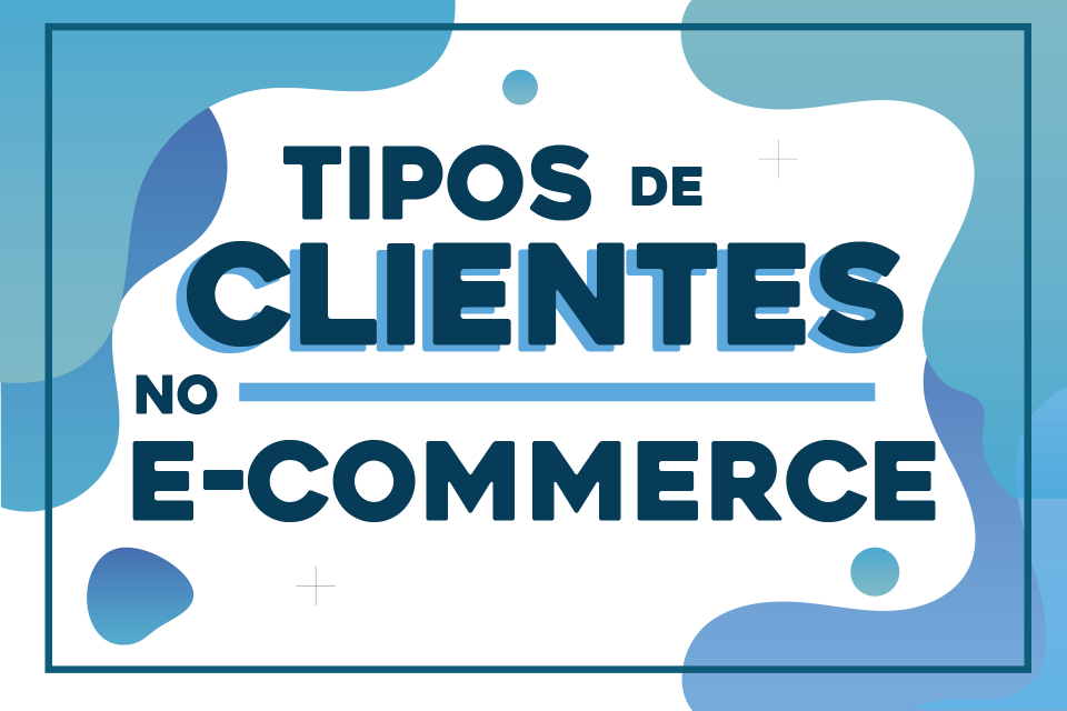 TIPOS DE COMPRADORES NO E-COMMERCE