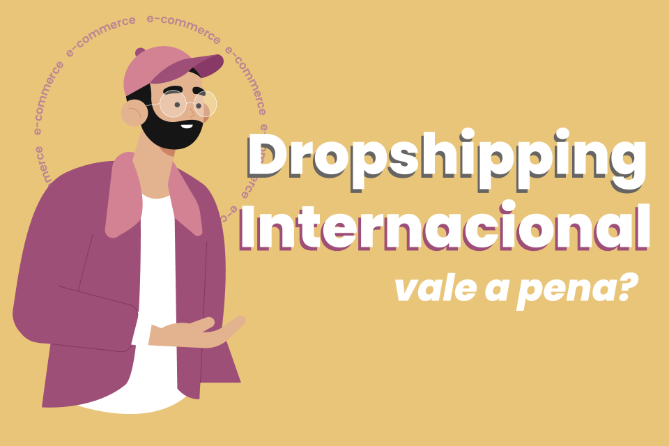 DROPSHIPPING INTERNACIONAL VALE A PENA?