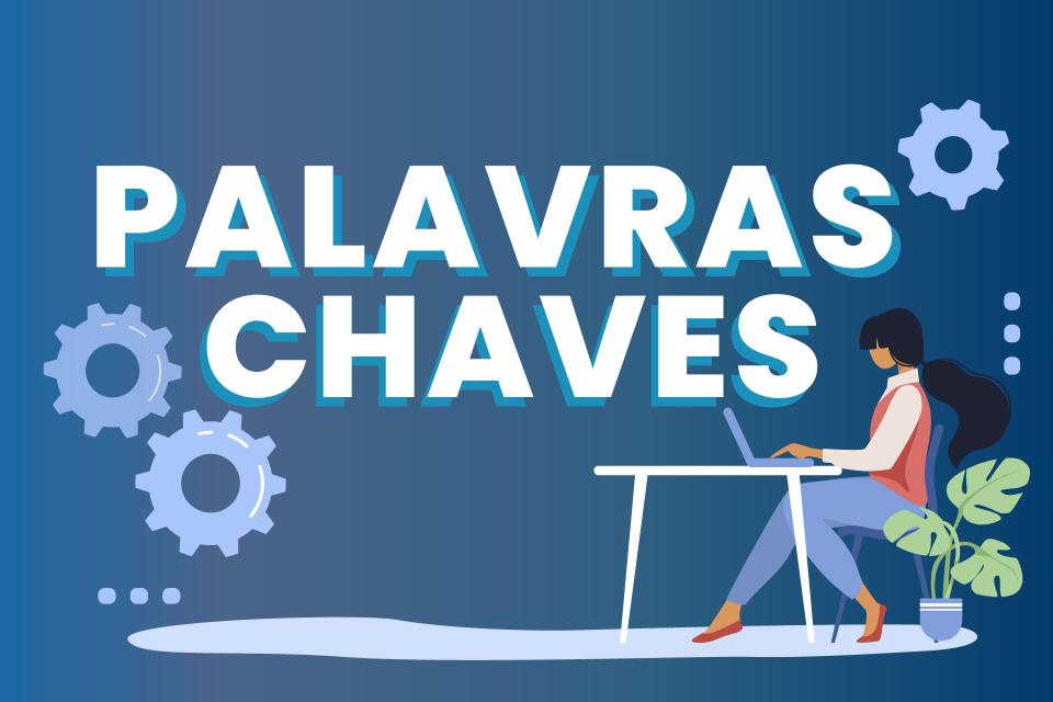PALAVRAS CHAVES TÁTICA ESSENCIAL NO E-COMMERCE !