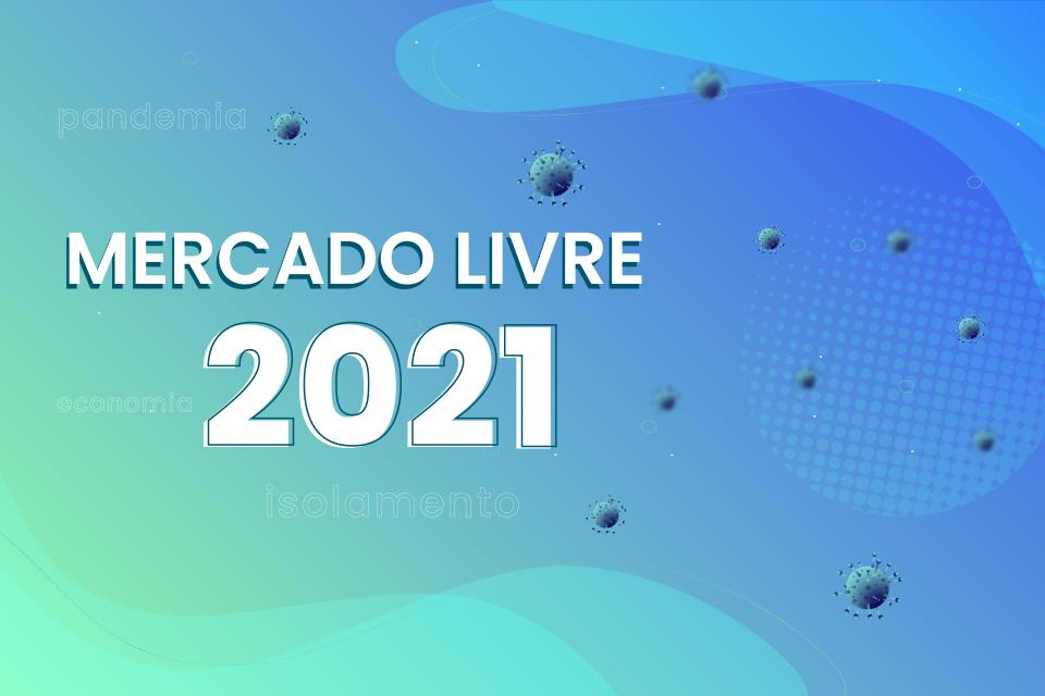 CRESCIMENTO MERCADO LIVRE EM 2020, EXPECTATIVAS PARA 2021