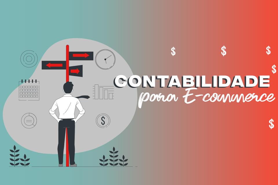 IMPORTÂNCIA DE TER UMA CONTABILIDADE PARA E-COMMERCE