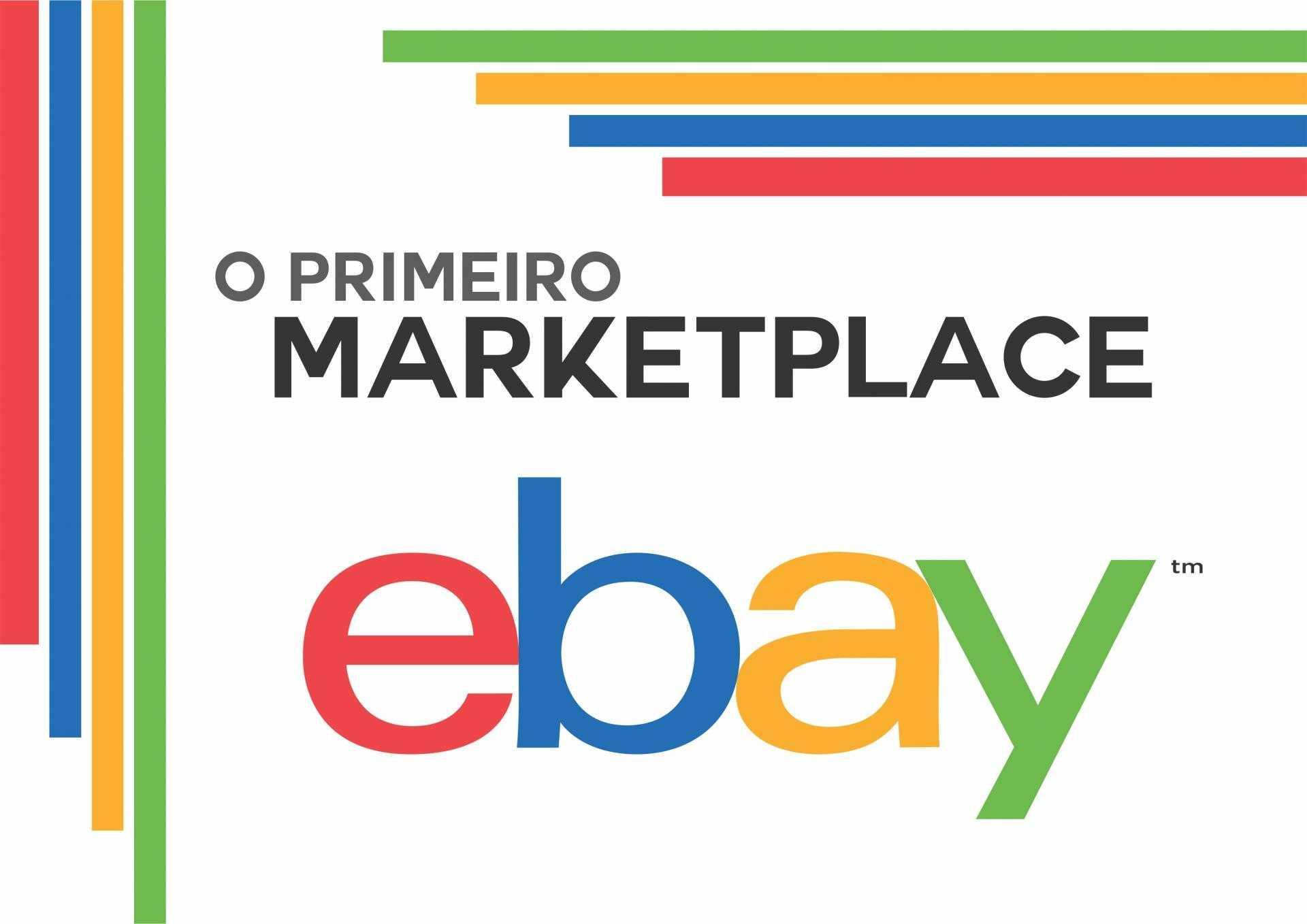 eBay, O primeiro Marketplace do Mundo!