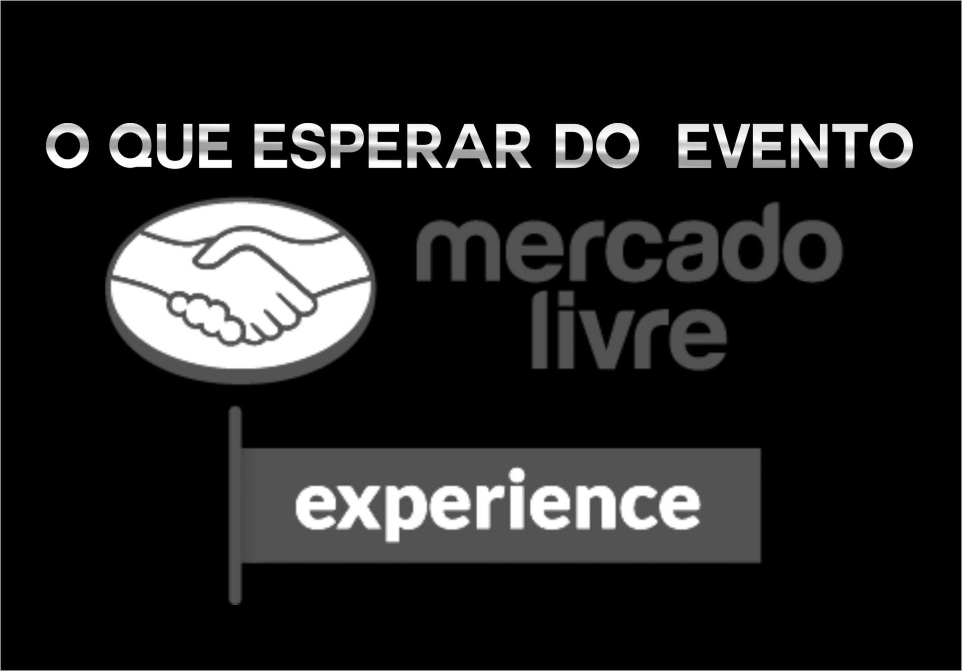 O que esperar do evento Mercado Livre Experience 2017?