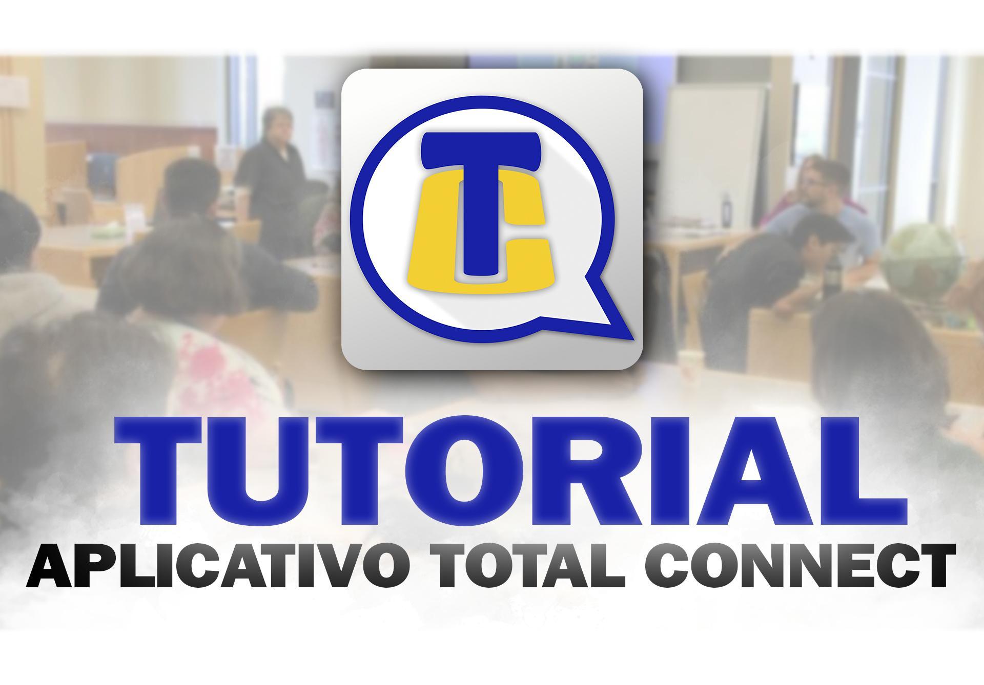 TUTORIAL DO APLICATIVO TOTAL CONNECT [EM MANUTENÇÃO]