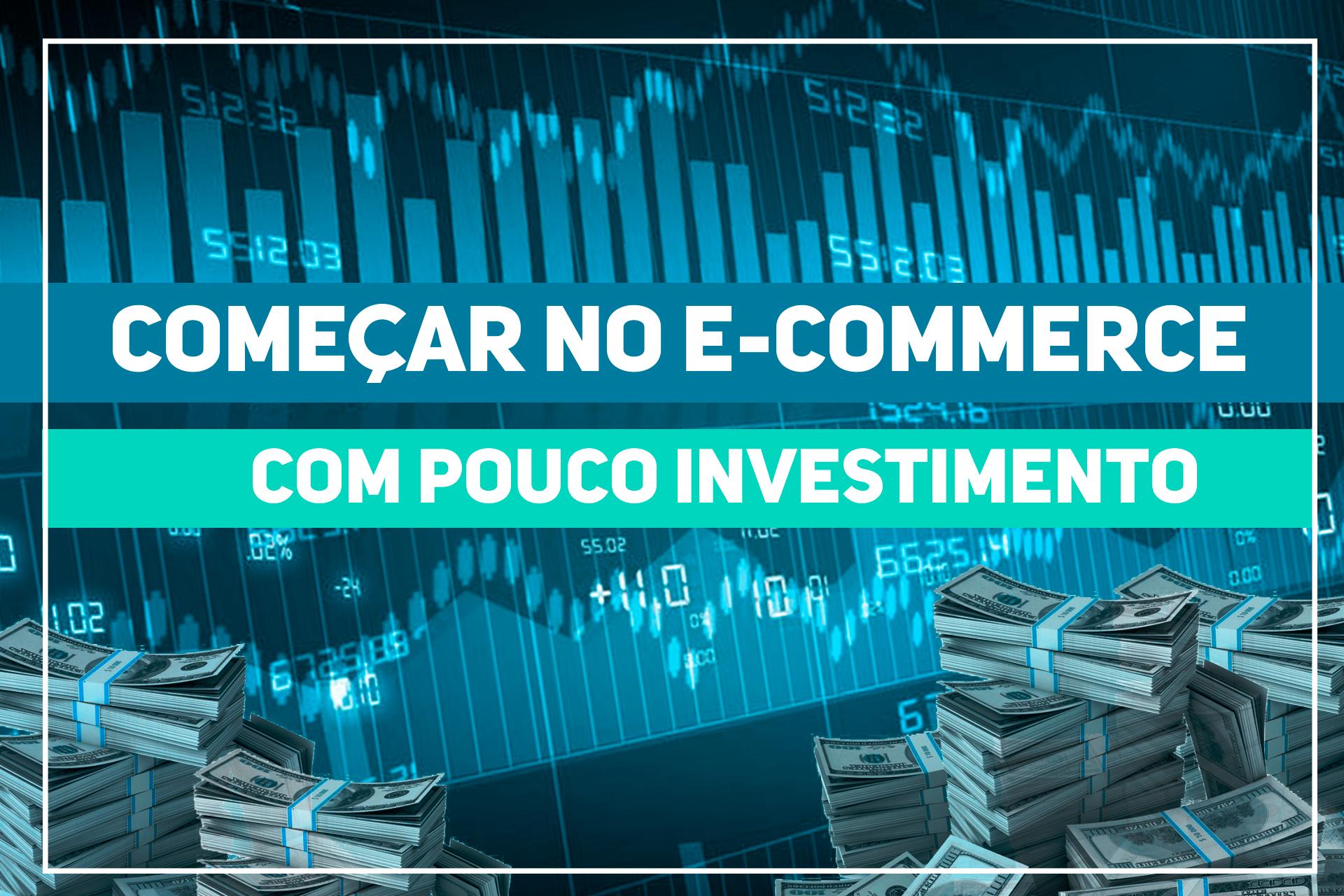 Como vender no E-commerce com Pouco investimento
