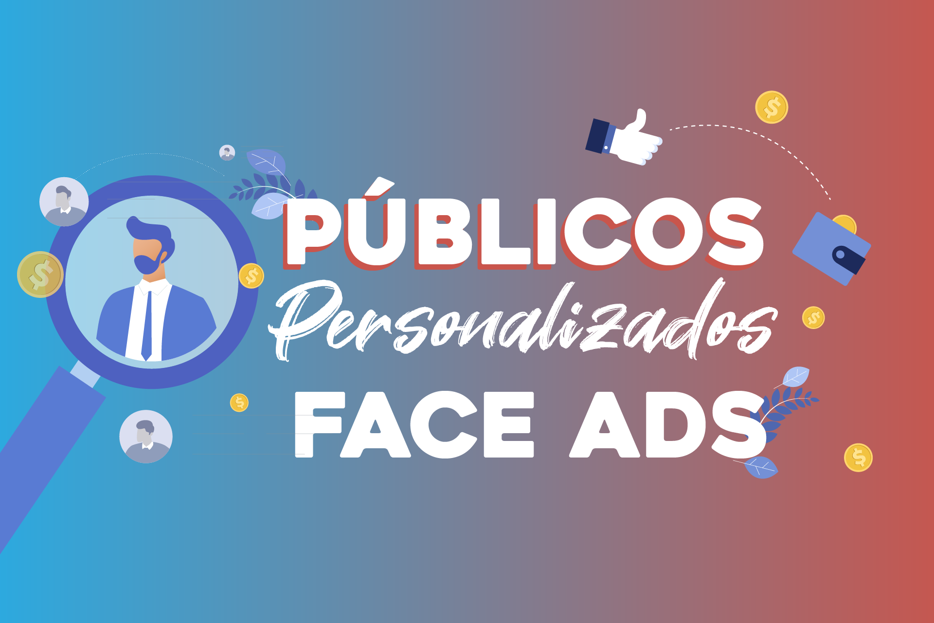 CAMPANHAS SEGMENTAS NO FACEBOOK ADS - PÚBLICOS PERSONALIZADOS