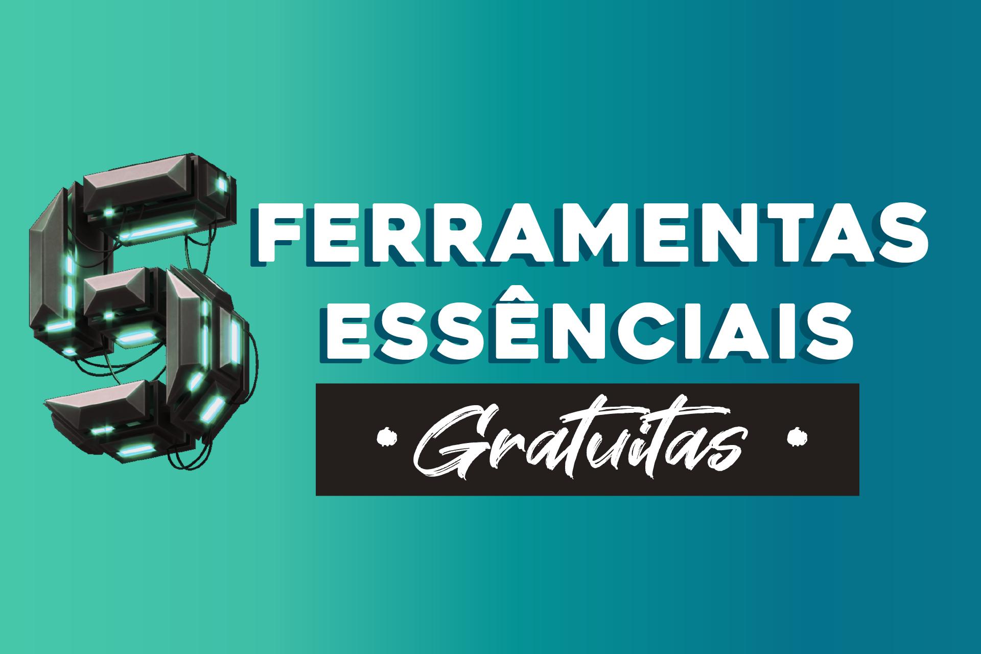 5 FERRAMENTAS GRATUITAS QUE SÃO ESSENCIAIS PARA O COMEÇO DO SEU E-COMMERCE!